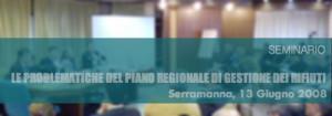 Seminario sul Piano regionale di gestione rifiuti 13-06-2008